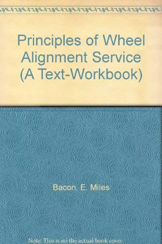 9780070028579: Principles of Wheel Alignment Service (A Text-Workbook)