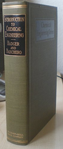 Introduction to Chemical Engineering: Badger, W.L.; Banchero,