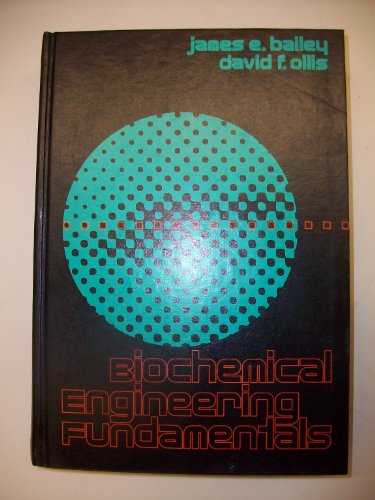 Biochemical Engineering Fundamentals (McGraw-Hill series in water: Bailey, James E.,