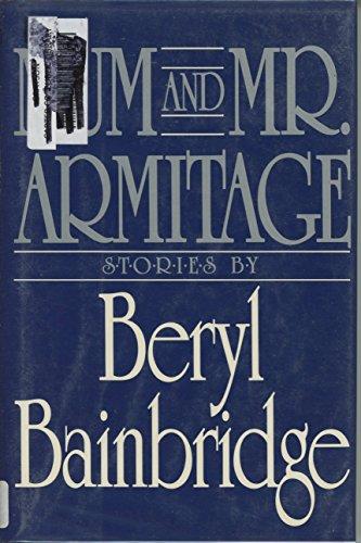9780070032613: Mum and Mr. Armitage: Selected Stories of Beryl Bainbridge