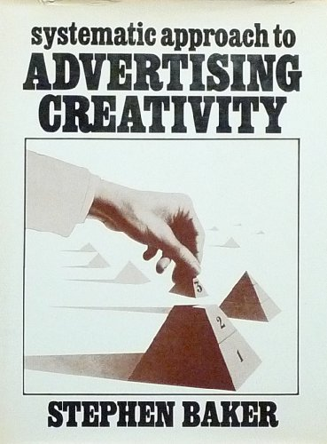 Systematic Approach to Advertising Creativity: Stephen Baker