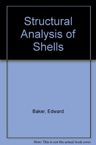 Structural Analysis of Shells: E. H. Baker; L. Kovalevsky; F. L, Rish
