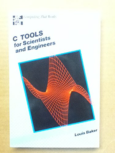 9780070033559: C-Tools for Scientists and Engineers (Computing that works)