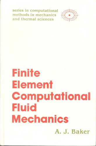 9780070034655: Finite Element Computational Fluid Mechanics (Series in computational methods in mechanics and thermal sciences)