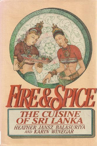 9780070035492: Fire and Spice: The Cuisine of Sri Lanka