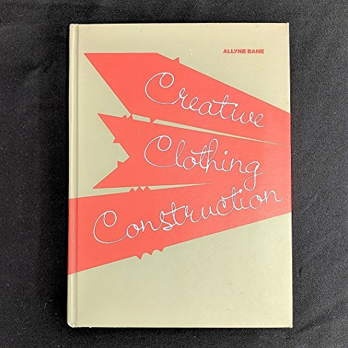 9780070036154: Creative Clothing Construction
