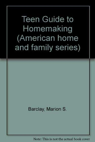 9780070036444: Teen Guide to Homemaking (American home and family series)