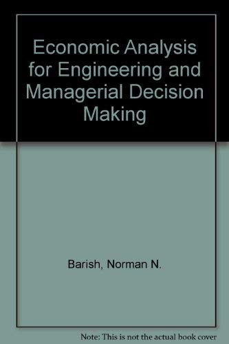 9780070036482: Economic Analysis for Engineering and Managerial Decision-Making