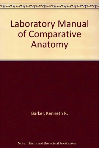 Laboratory Manual of Comparative Anatomy (McGraw-Hill Series: Barker, Kenneth R.;