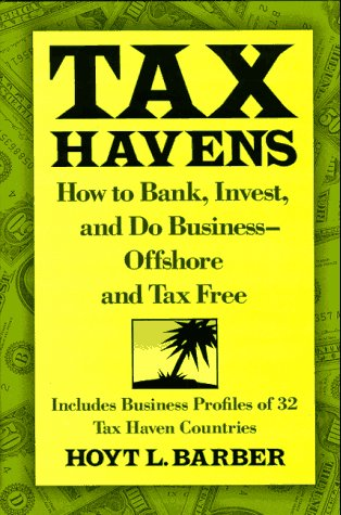 9780070036598: Tax Havens: How to Bank, Invest, and Do Business-Offshore and Tax Free
