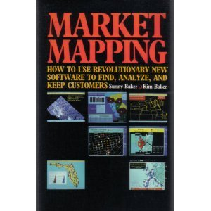 9780070036888: Market Mapping: How to Use Revolutionary New Software to Find, Analyze, and Keep Customers