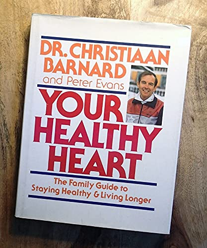 9780070037298: Your Healthy Heart: The Family Guide to Staying Healthy & Living Longer