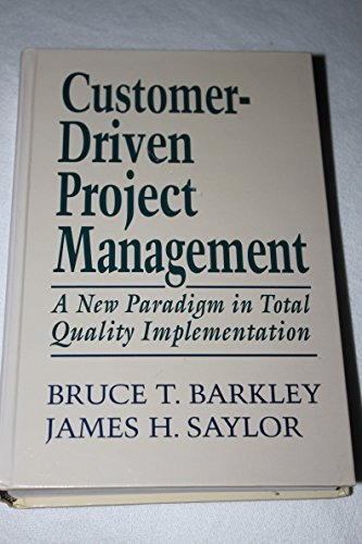 9780070037397: Customer-Driven Project Management: A New Paradigm in Total Quality Implementation