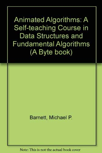 9780070037922: Animated Algorithms: A Self-teaching Course in Data Structures and Fundamental Algorithms