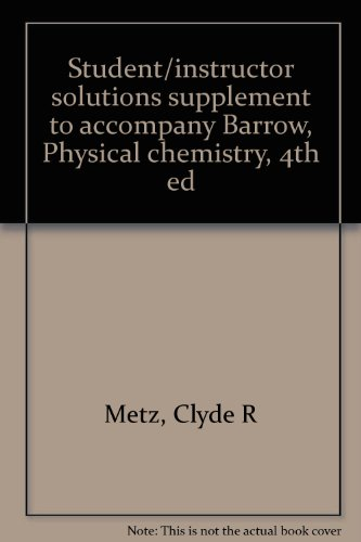9780070038264: Student/instructor solutions supplement to accompany Barrow, Physical chemistry, 4th ed