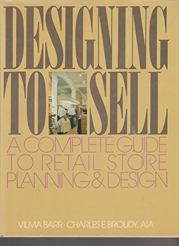 9780070038387: Designing to Sell: Complete Guide to Retail Store Planning and Design