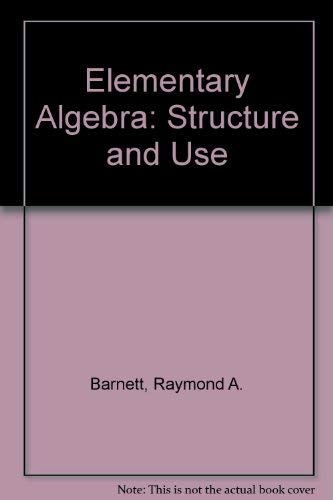 9780070038400: Elementary algebra, structure and use