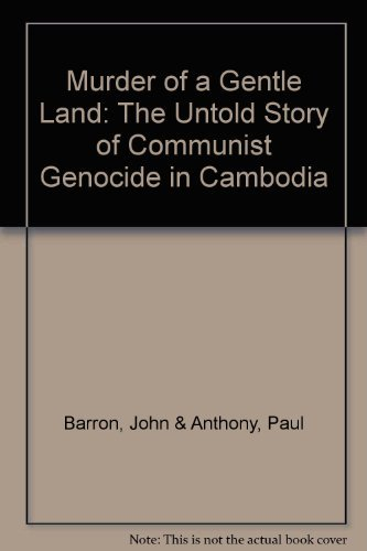 9780070038493: Murder of a Gentle Land: The Untold Story of a Communist Genocide in Cambodia