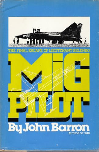 9780070038509: Mig Pilot: The Final Escape of Lieutenant Belenko