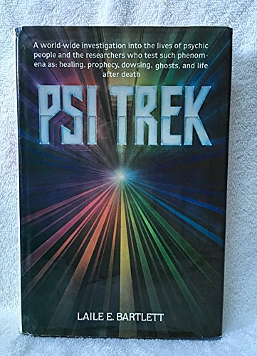 9780070039155: Psi Trek : A World-Wide Investigation into the Lives of Psychic People and the Researchers Who Test Such Phenomena as Healing, Prophecy, Dowsing, Ghosts, and Life After Death