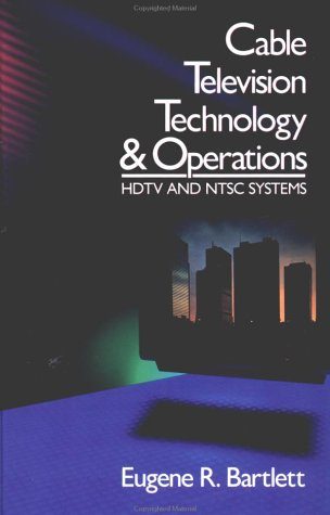 9780070039575: Cable Television Technology and Operations: HDTV and NTSC Systems