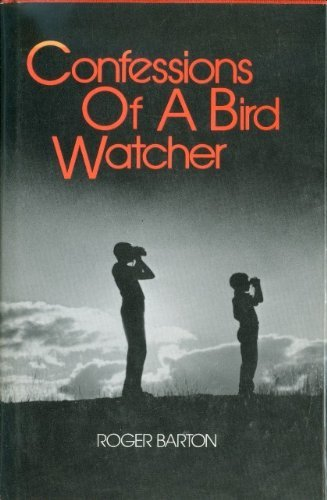9780070039735: Confessions of a Bird Watcher.