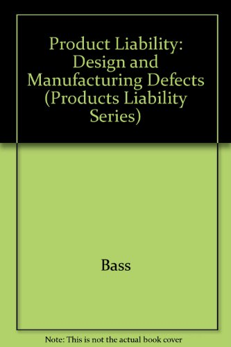 9780070040366: Products Liability: Design and Manufacturing Defects (2nd Edition)