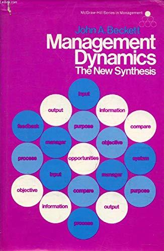 Management Dynamics: The New Synthesis: Beckett, John A.