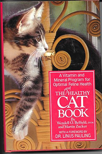9780070043671: The Very Healthy Cat Book: A Vitamin and Mineral Program for Optimal Feline Health