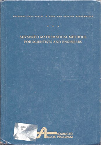 9780070044524: Advanced Mathematical Methods for Scientists and Engineers (International Series in Pure and Applied Mathematics)
