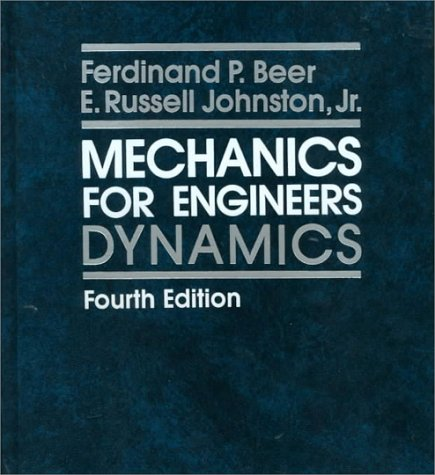Mechanics for Engineers: Dynamics (9780070045828) by Ferdinand P. Beer; Jr., E. Russell Johnston