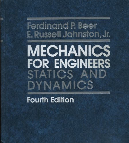 Mechanics for Engineers: Statics and Dynamics (0070045844) by Beer, Ferdinand Pierre; Johnston, E. Russell