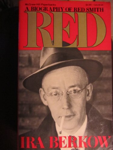 9780070048522: Red: A Biography of Red Smith
