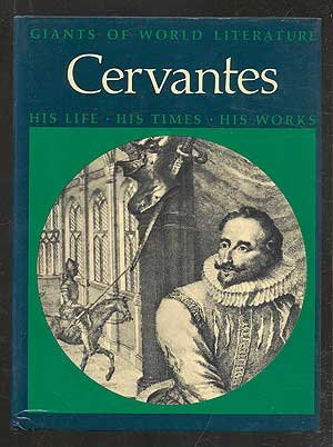 9780070048546: Cervantes: His Life, His Times, His Works (Giants of World Literature Series)