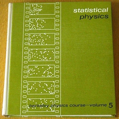 Statistical Physics: Berkeley Physics Course, Vol. 5: F. Reif