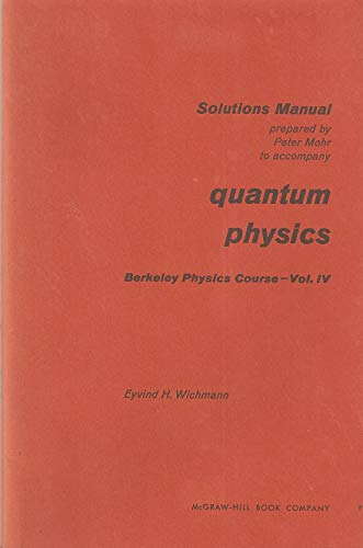 9780070048768: Solutions Manual Prepared by Peter Mohr to Accompany Quantum Physics. Berkeley Physics Course, Volume IV