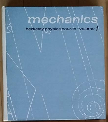 9780070048898: Mechanics (Berkeley Physics Course, Vol. 1)
