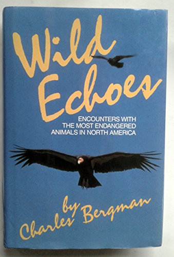 9780070049222: Wild Echoes: Encounters With the Most Endangered Species in North America