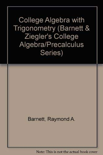 9780070049895: College Algebra With Trigonometry (Barnett & Ziegler's College Algebra/Precalculus Series)