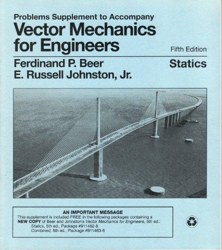 Vector Mechanics for Engineers: Statics: Problems Supplement: Beer