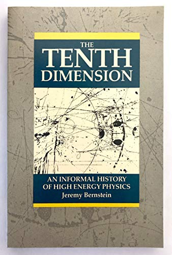 9780070050174: Tenth Dimension: Informal History of High Energy Physics