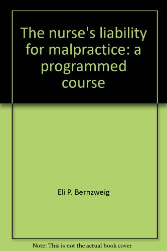 9780070050198: The nurse's liability for malpractice: A programmed course