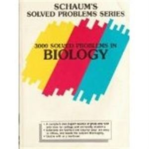 9780070050228: 3000 Solved Problems in Biology (Schaum's Solved Problems Series)