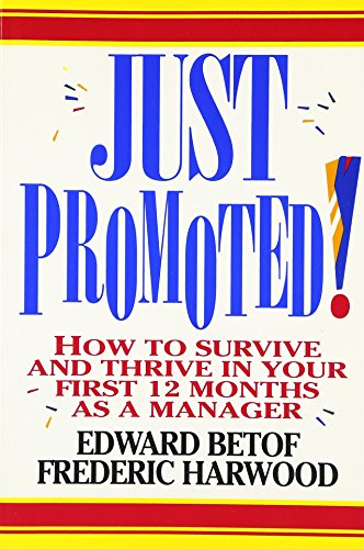 9780070050730: Just Promoted!: How to Survive and Thrive in Your First 12 Months as a Manager