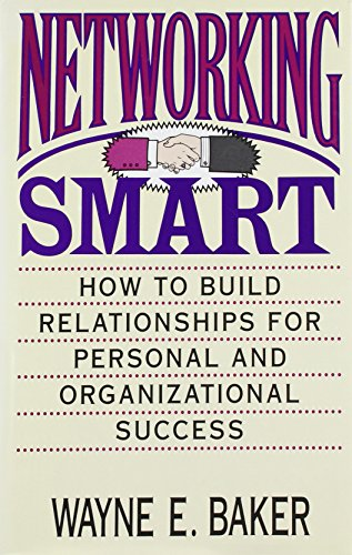 9780070050921: Networking Smart: How to Build Relationships for Personal and Organizational Success
