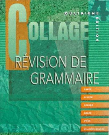 Collage: Revision de grammaire (Student Edition) (9780070051621) by Lucia F. Baker; Ruth Allen Bleuze; Laura L. B. Border; Carmen Grace; Janice Bertrand Owen; Ann Williams-Gascon