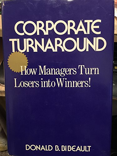 9780070051904: Corporate Turnaround: How Managers Turn Losers into Winners
