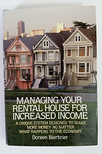 9780070052321: Managing Your Rental House for Increased Income: A Unique System Designed to Make More Money No Matter What Happens to the Economy
