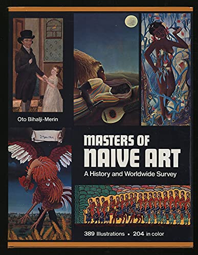 9780070052574: Masters of naive art: A history and worldwide survey