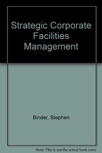9780070053069: Strategic Corporate Facilities Management